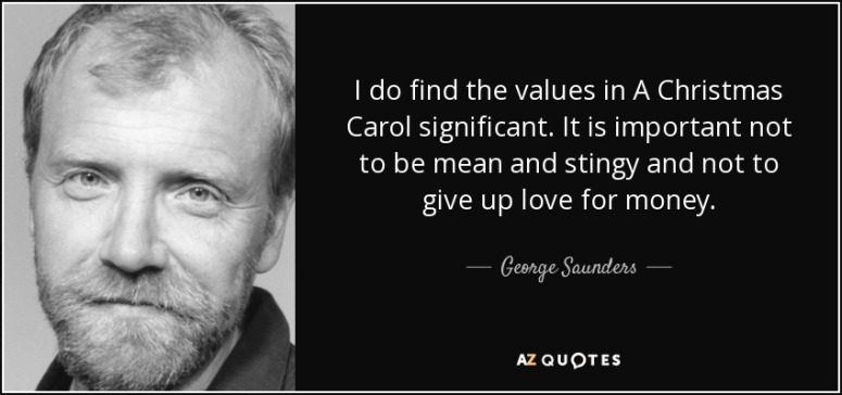 quote-i-do-find-the-values-in-a-christmas-carol-significant-it-is-important-not-to-be-mean-george-saunders-156-30-35